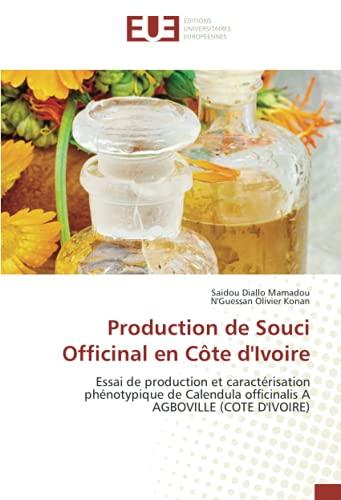 Production de Souci Officinal en Côte d'Ivoire: Essai de production et caractérisation phénotypique de Calendula officinalis A AGBOVILLE (COTE D'IVOIRE)