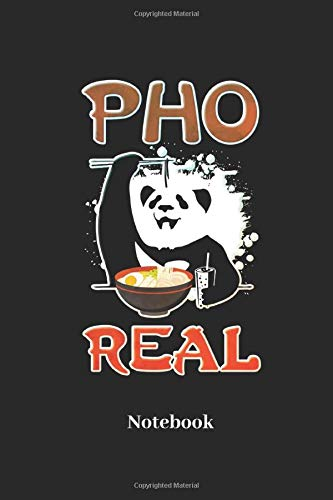 Pho Real Notebook: Lined notebook for pho soup and ramen fans - notebook for men, women, kids and children
