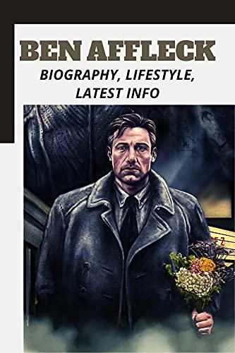 Ben Affleck: Biography, Lifestyle, Latest Info (English Edition)