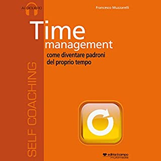 Time management, come diventare padroni del proprio tempo copertina