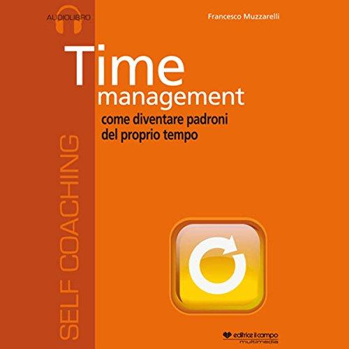 Time management, come diventare padroni del proprio tempo audiobook cover art