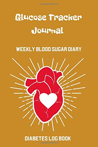 Glucose Tracker Journal: Diabetes Log Book, Small Blood Sugar Log Book, Weekly Blood Sugar Diary, Small Glucose Log Book, Diabetic Diary Log Book, Diabetic Glucose Log Book.