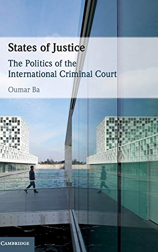 Compare Textbook Prices for States of Justice: The Politics of the International Criminal Court  ISBN 9781108488778 by Ba, Oumar