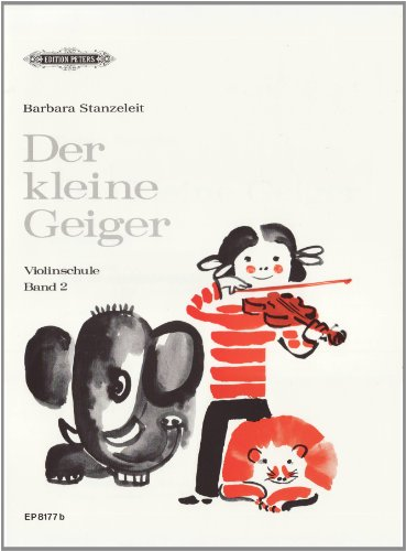 Der kleine Geiger: Violinschule, Band 2: für die Früherziehung im Einzel- und Gruppenunterricht / 1. Griffart