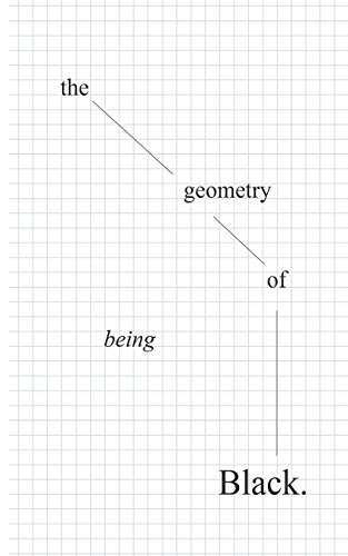 the geometry of being Black