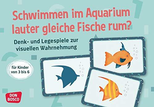 Schwimmen im Aquarium lauter gleiche Fische rum?: Denk- und Legespiele zur visuellen Wahrnehmung. Für Kinder von 3 bis 6. Kartenset mit 30 Karten und Begleitheft. (Denk- und Legespiele für Kinder)
