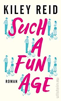 Such a Fun Age: Roman (German Edition) by [Kiley Reid, Corinna Vierkant]