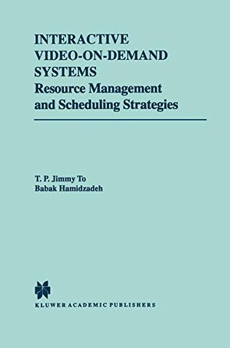 Interactive Video-On-Demand Systems: Resource Management and Scheduling...