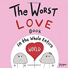 The Worst Love Book in the Whole Entire World (Entire World Books) PDF