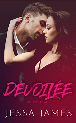 Dévoilée (Club V t. 1)