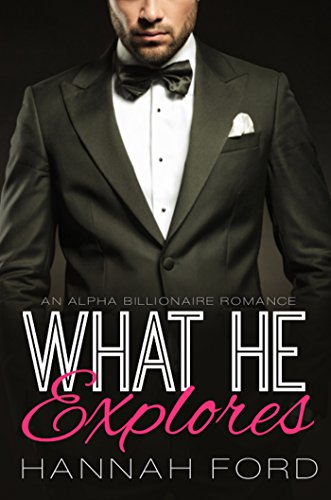 What He Explores (What He Wants, Book Twenty-One)