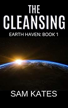The Cleansing (Earth Haven: Book 1) by [Sam Kates]
