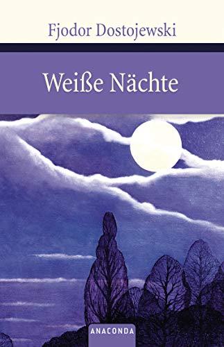 Weiße Nächte: Ein empfindsamer Roman (Aus den Erinnerungen eines Träumers) (Große Klassiker zum kleinen Preis, Band 59)