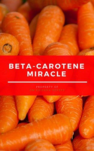 Beta-Carotene Miracle (English Edition)