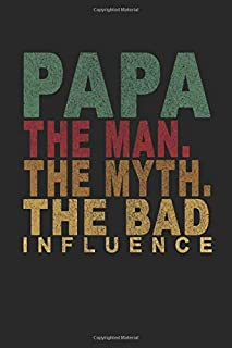 Papa the man the myth the bad influence: Lined Book / Journal Gift, 110 Pages, 6x9, Soft Cove