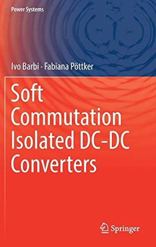 Soft Commutation Isolated DC-DC Converters (Power Systems)