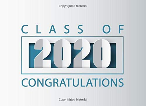 Class of 2020 Graduation Guest Book 01: Minimalist Design | Includes Motivational Quotes | 200+ Message Spots for Memories, Best Wishes, and Advice ... 8.25x6 (Class of 2020 Graduation Guestbooks)