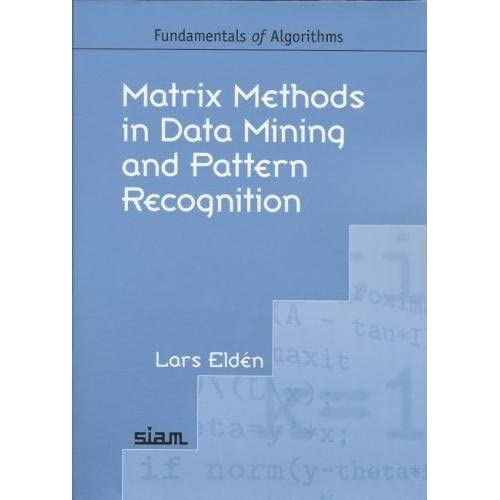 Matrix Methods in Data Mining and Pattern Recognition (Fundamentals