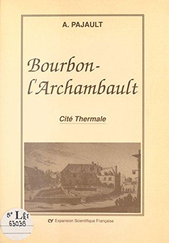 Bourbon-l Archambault : Cité thermale (French Edition)