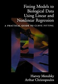 Fitting Models to Biological Data Using Linear and Nonlinear Regression: A Practical Guide to Curve Fitting by Harvey Motu...