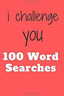 i challenge you!: 100 Word Searches