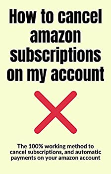 How to cancel amazon subscriptions on my account  cancel any amazon membership or subscription immediately