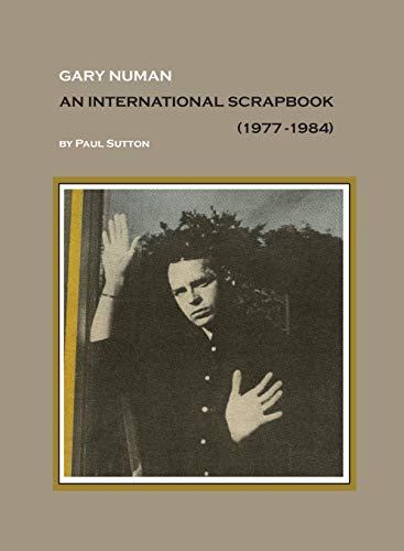 Gary Numan, An International Scrapbook: 1977-1984 (First Edition (350 Copies))