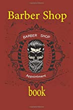 Barber Appointment book Shop: Barber and Authentic Salon Appointment Journal - easily record your daily appointments for your hair salon