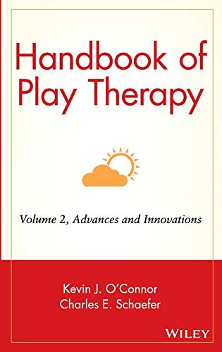 Handbook of Play Therapy Volume Two: Advances and Innovations