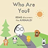 Who are You? - REMIS discovers the ANIMALS!: Learn the animals names in a fun way (English Edition)
