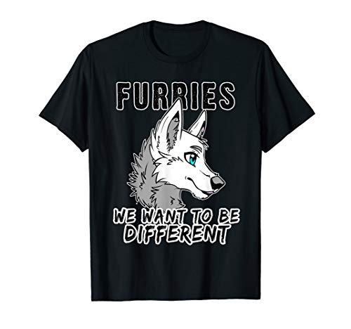 Furries We Want To Be Different Furry Fursuit Cosplay Shirt T-Shirt