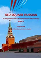 Red Square Russian Book 2: An integrated course in Russian grammar and vocabulary