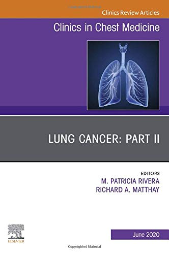 Compare Textbook Prices for Lung Cancer, Part II, An Issue of Clinics in Chest Medicine Volume 41-2 The Clinics: Internal Medicine, Volume 41-2  ISBN 9780323791427 by Rivera MD, M. Patricia,Matthay MD, Richard A.
