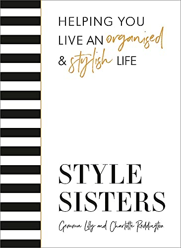 Style Sisters: Helping you live an organised & stylish life