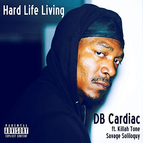 Hard Life Living (feat. Killah Tone & Savage Soliloquy) [Explicit]
