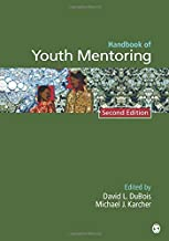 Handbook of Youth Mentoring (The SAGE Program on Applied Developmental Science)