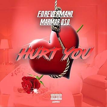 Hurt You (feat. Marmar Oso)