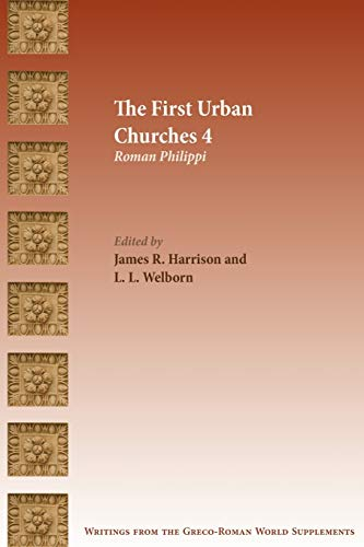 The First Urban Churches 4: Roman Philippi (Writings from the Greco-roman World Supplement) (International Voices in Biblical Studies)