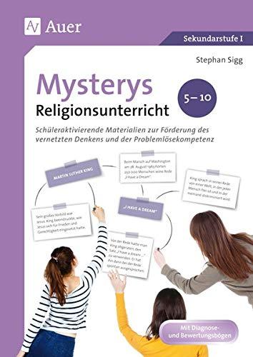 Mysterys Religionsunterricht 5-10: Schüleraktivierende Materialien zur Förderung des vernetzten Denkens und der Problemlösekompetenz (5. bis 10. Klasse) (Mysterys Sekundarstufe)