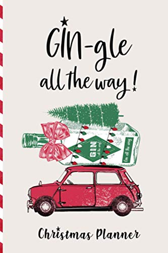 Gin-gle all the way Christmas Planner (Mid-size, 80 pages) - Perfect for Gin lovers! Holiday Organiser - Plan Cards, Gifts, Meals, Shopping Lists, ... you deserve! Gin-gle bells all the way!