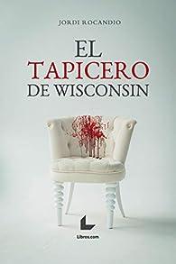 El tapicero de Wisconsin par Jordi Rocandio