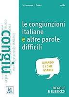 Le congiunzioni e altre parole difficili (Niveau A1 bis C1): quando e come usarle / Uebungsbuch