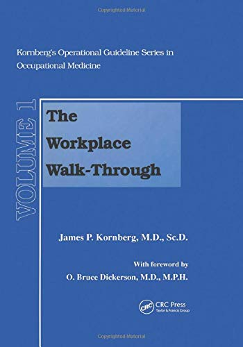 Compare Textbook Prices for The Workplace Walk-Through Kornbergs Operational Guideline Series in Occupational Medicine, Vol. 1 1 Edition ISBN 9780873716208 by Kornberg, James P.