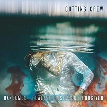 Ransomed Healed Restored Forgiven