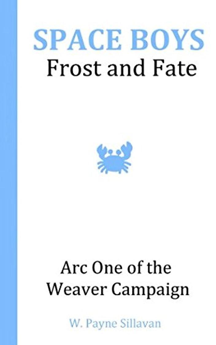 蛇行修正弱いSpace Boys: Frost and Fate: Arc One of the Weaver Campaign