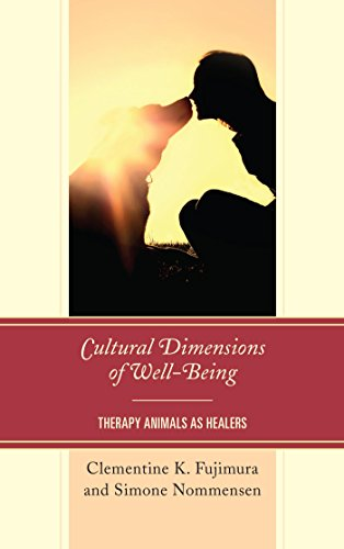 Cultural Dimensions of Well-Being: Therapy Animals as Healers (Anthropology of Well-Being: Individual, Community, Society) (English Edition)