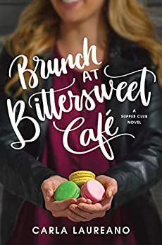 Brunch at Bittersweet Café (The Saturday Night Supper Club) by [Carla Laureano]