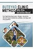 Buteyko Clinic Method (With free instructional CD & DVD): For fatigue, insomnia, chronic hyperventilation, snoring & sleep apnea