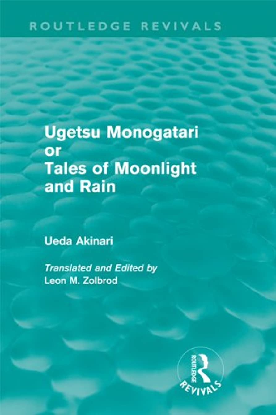 タックルパラシュート問題Ugetsu Monogatari or Tales of Moonlight and Rain (Routledge Revivals): A Complete English Version of the Eighteenth-Century Japanese collection of Tales of the Supernatural (English Edition)