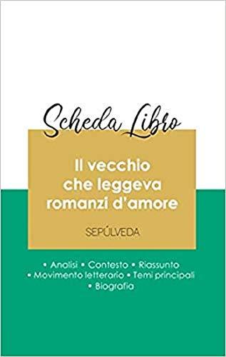 Scheda libro Il vecchio che leggeva romanzi d'amore (analisi letteraria di riferimento e riassunto completo)